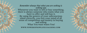 Remember always that what you are seeking is seeking you.